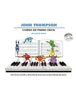 John Thompson: Curso De Piano Facil – Segunda Parte (Book/CD) Books and CDs | Piano