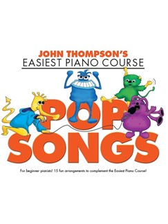 John Thompson's Easiest Piano Course: Pop Songs Books | Piano