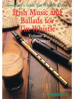 Soodlum's Irish Tin Whistle Tutor Volume 2: Irish Music and Ballads For Tin Whistle Books | Pennywhistle