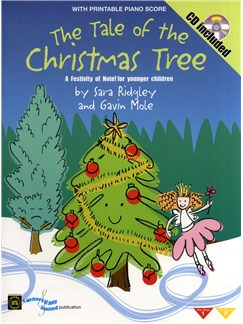 Sara Ridgley And Gavin Mole: The Tale Of The Christmas Tree (Book And CD) Books and CDs | Voices, Piano Accompaniment