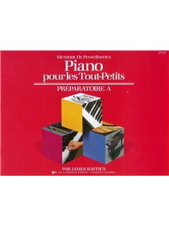 James Bastien: Piano Pour Les Tout-Petits - Preparatoire A Books | Piano
