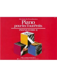 James Bastien: Piano Pour Les Tout-Petits - Preparatoire B Livre | Piano