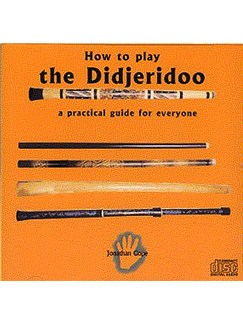 How To Play The Didjeridoo: A Practical Guide For Everyone (CD) CDs | Didgeridoo