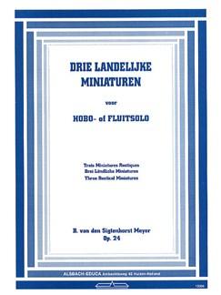 Bernhard Van Den Sigtenhorst Meyer: Three Rustical Miniatures Op.24 Books   Oboe