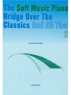 Hens Viam-Verwaaijen: The Soft Music Piano Bridge Over The Classics 2 Books | Piano
