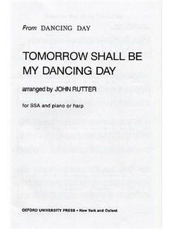 Tomorrow Shall Be My Dancing Day (SSA) Books | SSA, Harp or Piano Accompaniment