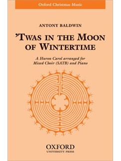 Antony Baldwin: Twas In The Moon Of Wintertime Books | SATB, Piano Accompaniment