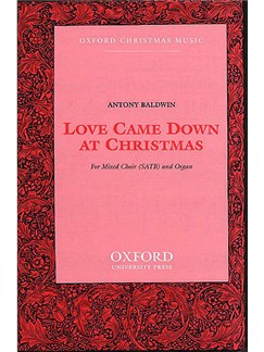 Antony Baldwin:Love Came Down At Christmas Books | SATB, Organ Accompaniment