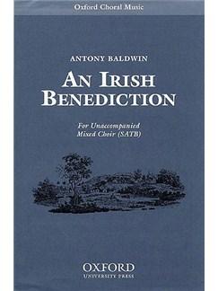 Anthony Baldwin: An Irish Benediction Books | SATB