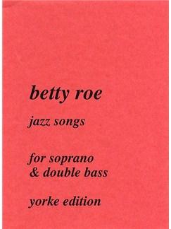 Betty Roe: Jazz Songs Books | Double Bass, Soprano