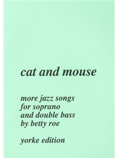Betty Roe: Cat and Mouse Books | Soprano, Double Bass