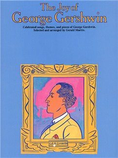 The Joy Of George Gershwin Books | Piano & Guitar, with chord symbols
