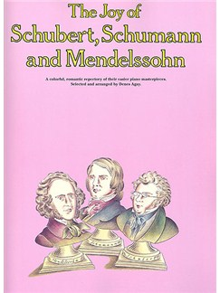 The Joy Of Schubert, Schumann And Mendelssohn Books | Piano