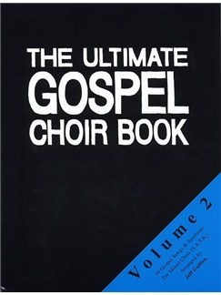 The Ultimate Gospel Choir Book - Volume 2 Books | SATB