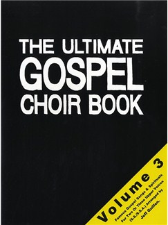 The Ultimate Gospel Choir Book - Volume 3 Books | SSA, Piano Accompaniment