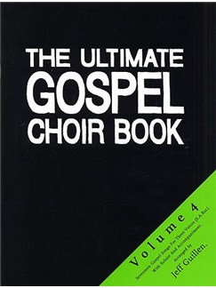 The Ultimate Gospel Choir Book - Volume 4 Books | SAB, Piano Accompaniment