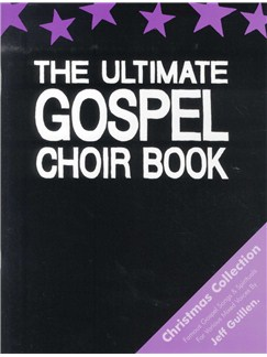 Jeff Guillen: The Ultimate Gospel Choir Book - Christmas Collection Books | SATB, Piano Accompaniment