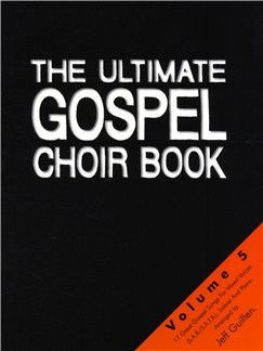 The Ultimate Gospel Choir Book - Volume 5 Books | SATB, Piano Accompaniment