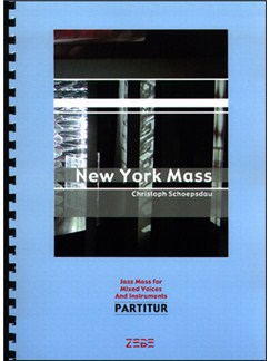 Christoph Schoepsdau: New York Mass (Full Score) Books | SATB, Ensemble