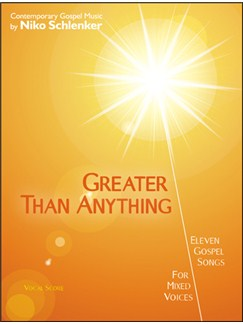 Niko Schlenker: Greater Than Anything Books | SATB, Piano Accompaniment