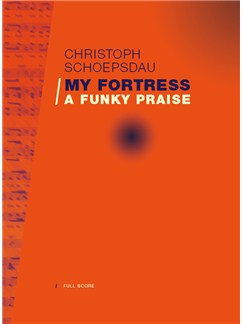 Christoph Schoepsdau: My Fortress - A Funky Praise Books | SAB, Percussion