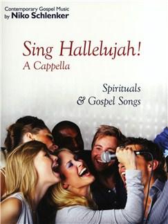 Niko Schlenker: Sing Hallelujah! A Cappella - Spirituals & Gospel Songs Books   SATB