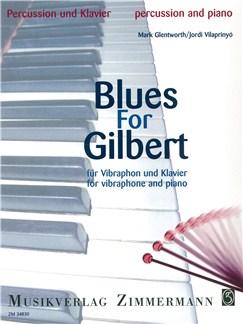 Mark Glentworth: Blues For Gilbert - Für Vibraphon Und Klavier (German Language Edition) Books | Piano, Vibraphone