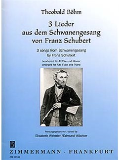 Theobald Bohm: 3 Songs From Schwanengesang By Franz Schubert Books | Alto Flute, Piano Accompaniment