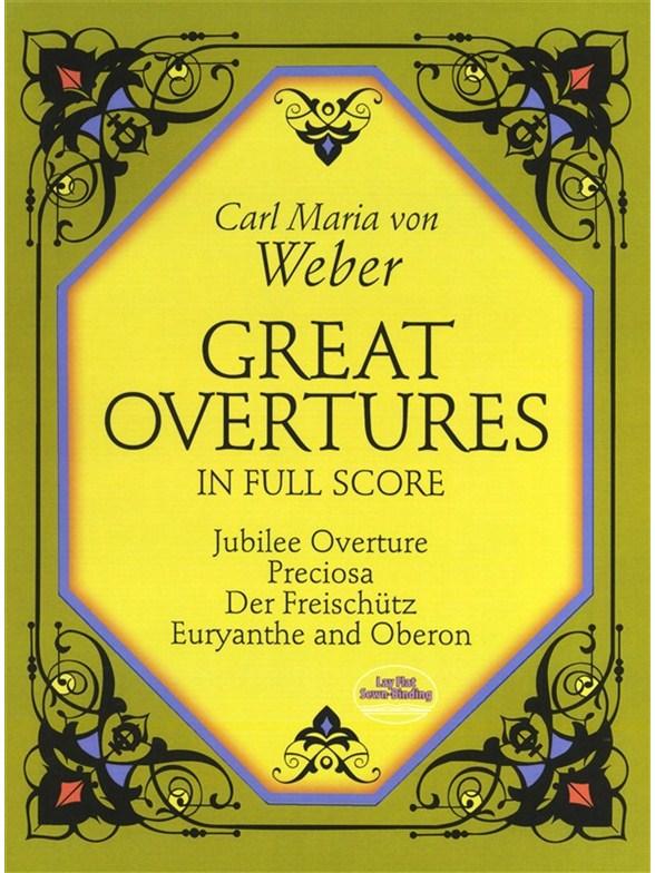 Carl Maria Von Weber: Great Overtures In Full Score Orchester Notenbuch