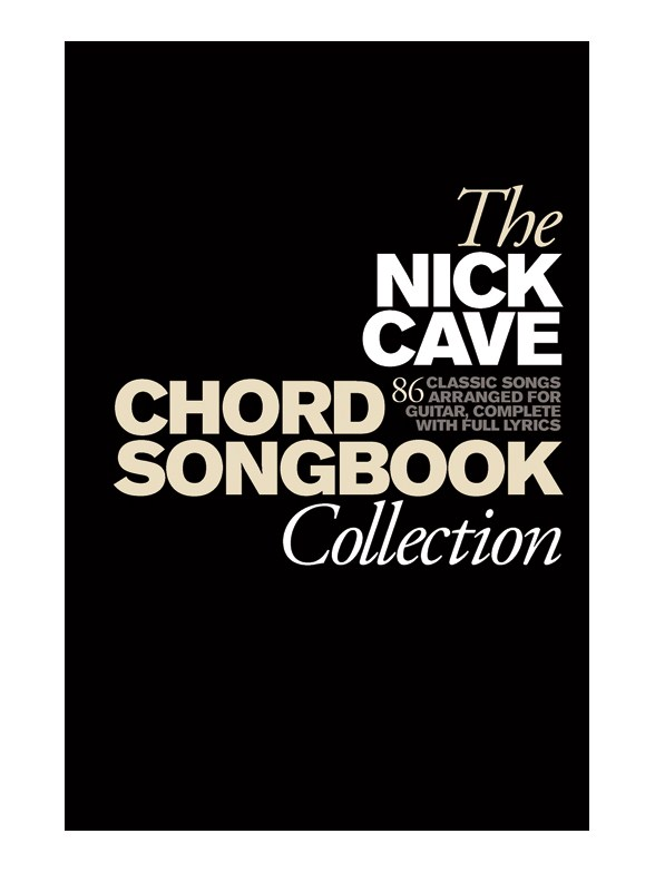 The Nick Cave Chord Songbook Collection (Hardback) - Lyrics & Chords ...