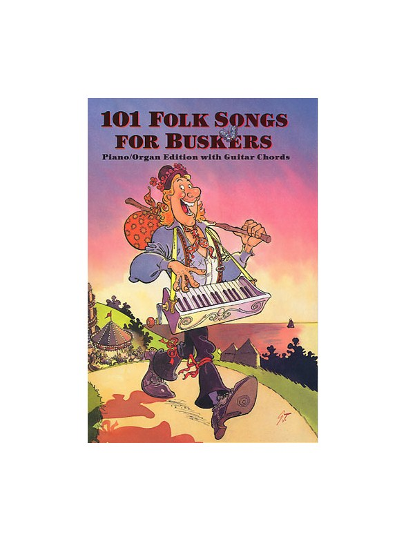 101 Folk Songs For Buskers - Melody Line, Lyrics & Chords Sheet ...