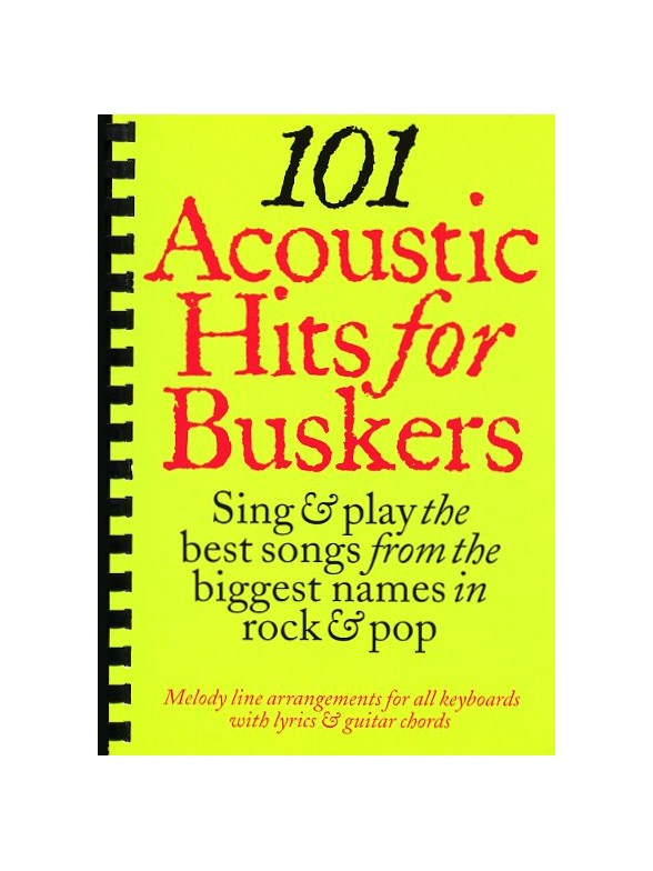 101 Acoustic Hits For Buskers - Melody Line, Lyrics & Chords Sheet ...