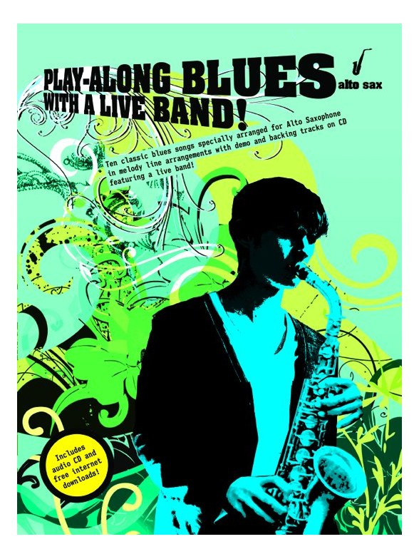 Play Along Blues With A Live Band Alto Sax Book And Cd Alto Saxophone Sheet Music Sheet