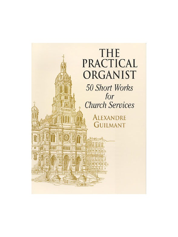Guilmant: The Practical Organist