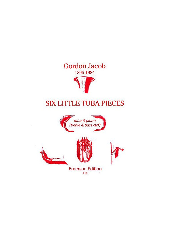 Gordon Jacob: Six Little Tuba Pieces