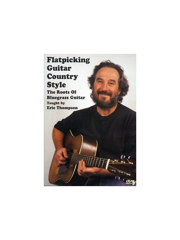 Eric Thompson: Flatpicking Guitar Country Style