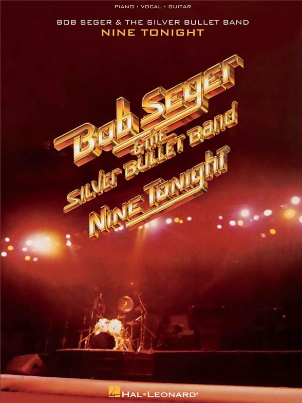 Bob Seger & The Silver Bullet Band: Nine Tonight - Piano, Vocal & Guitar Sheet Music - Sheet Music & Songbooks