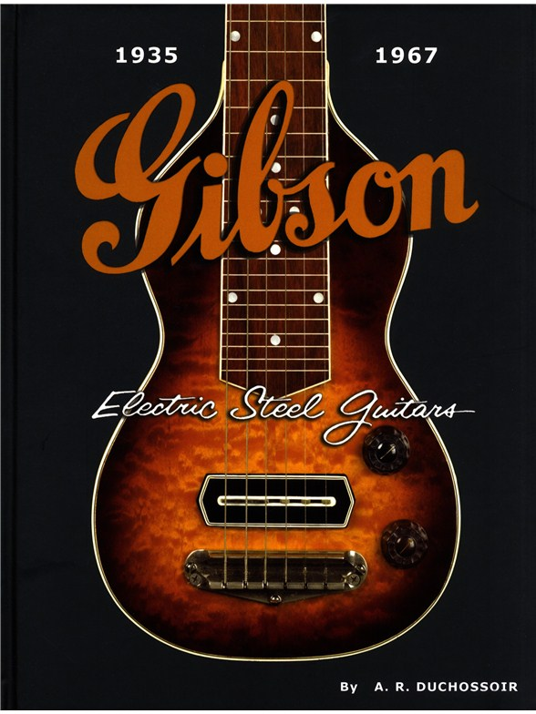 books about music a r duchossoir gibson electric steel guitars 1935 1967 electric guitar book. Black Bedroom Furniture Sets. Home Design Ideas