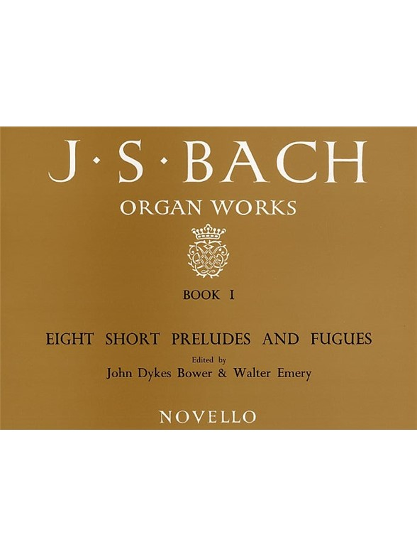 J.S. Bach: Organ Works Book 1: Eight Short Preludes And Fugues