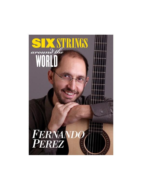 Fernando Perez: 6 Strings Around The World (DVD) - Guitar Books ...