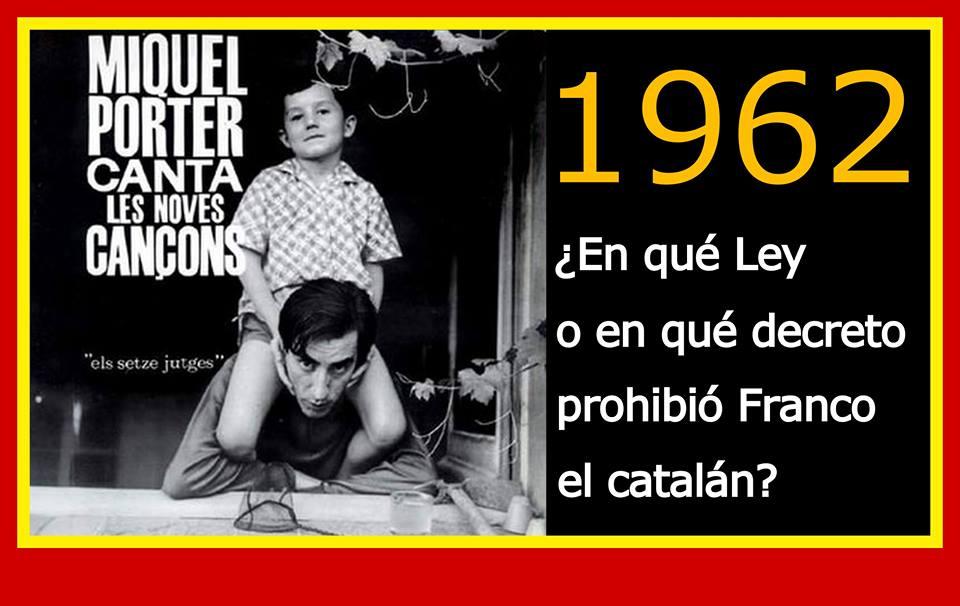 En que Ley o en qué decreto prohibio Franco el catalán