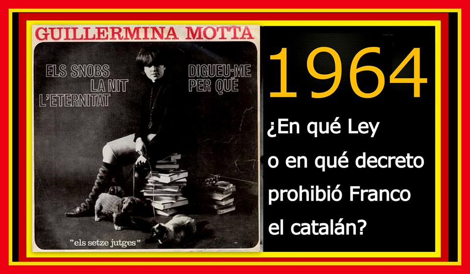 En qué Ley o en qué decreto prohibió Franco el catalán 1964