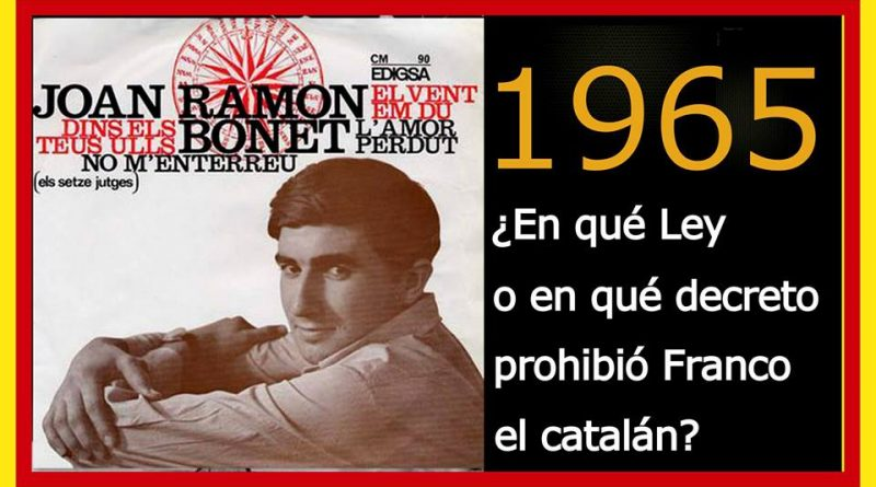 en-quc3a9-ley-o-en-quc3a9-decreto-prohibic3b3-franco-el-catalc3a1n-1965