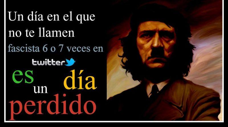 el-dc3ada-que-no-te-llamen-fascista-en-twiter