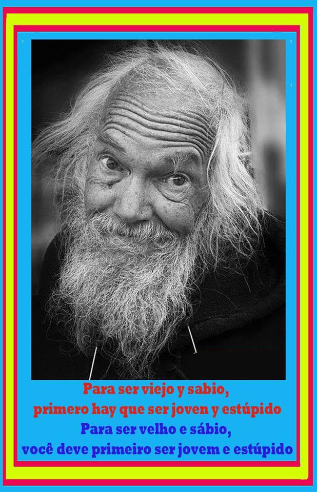 Para ser viejo y sabio....
