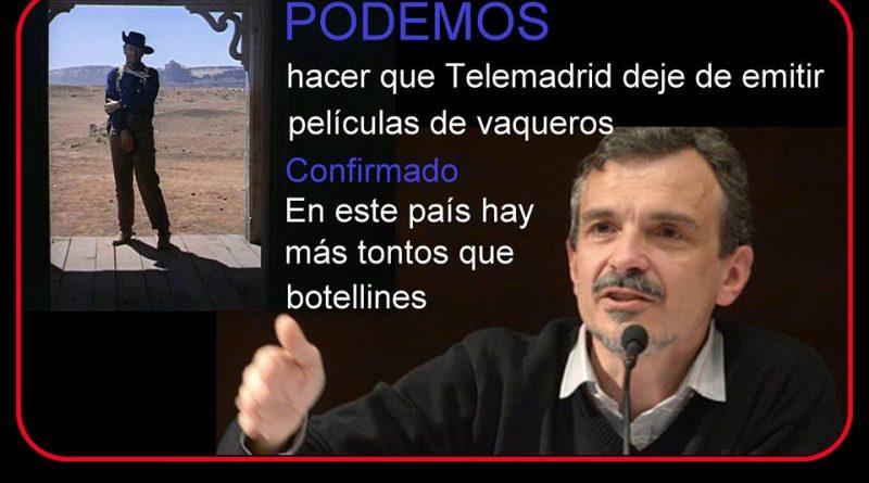 Los madrileños no olvidamos la historia de Podemos en TeleMadrid y las películas de vaqueros