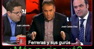 Ferreras y sus gurús