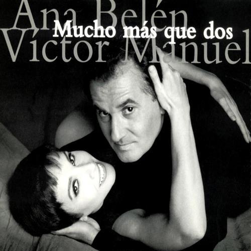 Ana Velén y Victor Manuel, está claro que son mucho mas que dos....