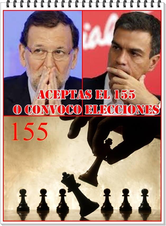 Aceptas el 155 o convoco elecciones