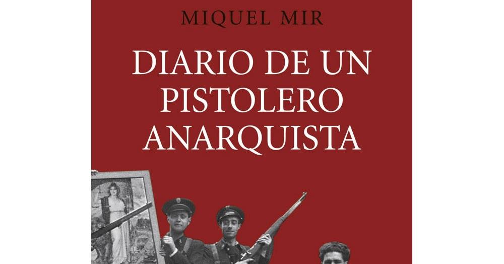Diario de un pistolero anarquista de Miguel Mir